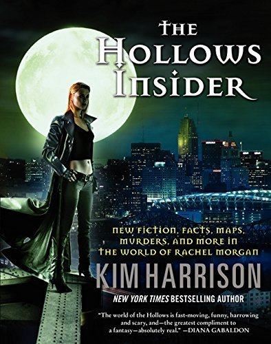 Kim Harrison The Hollows Insider New Fiction Facts Maps Murders And More In Th