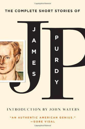 James Purdy The Complete Short Stories Of James Purdy