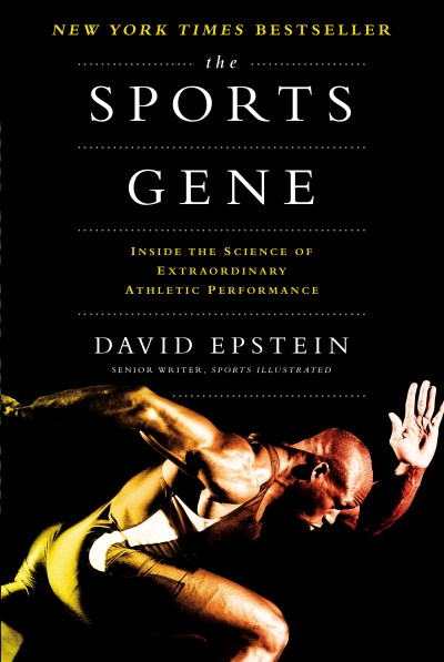 David Epstein The Sports Gene Inside The Science Of Extraordinary Athletic Perf