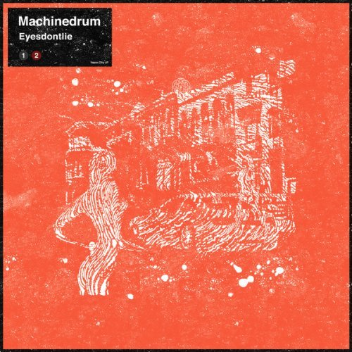 Machinedrum Eyesdontlie