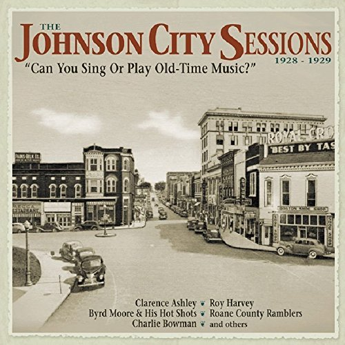Johnson City Sessions 1928 29 Can You Sing Or Play Old Time Music? 4 CD