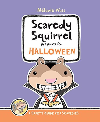 Melanie Watt Scaredy Squirrel Prepares For Halloween