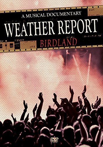 Weather Report Birdland A Musical Documentar Nr