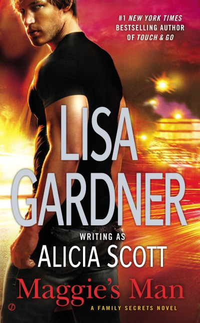 Lisa Gardner Maggie's Man A Family Secrets Novel