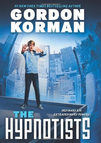 Gordon Korman The Hypnotists Book 1