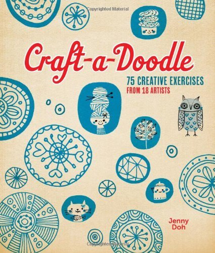 Jenny Doh Craft A Doodle 75 Creative Exercises From 18 Artists