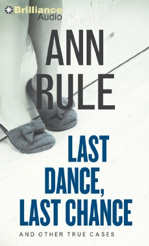 Ann Rule Last Dance Last Chance And Other True Cases