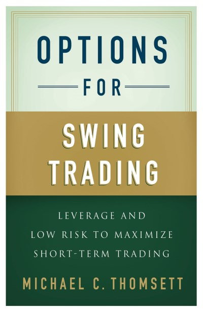M. Thomsett Options For Swing Trading Leverage And Low Risk To Maximize Short Term Trad 2013