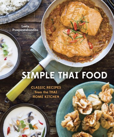 Leela Punyaratabandhu Simple Thai Food Classic Recipes From The Thai Home Kitchen