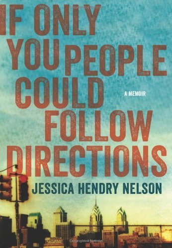 Jessica Hendry Nelson If Only You People Could Follow Directions A Memoir
