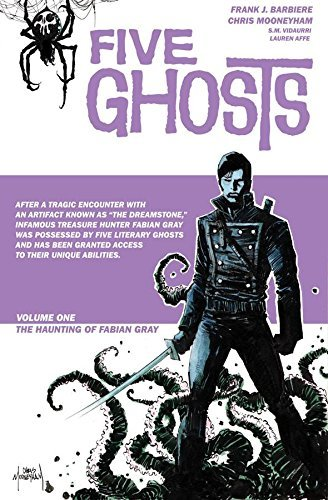 Frank J. Barbiere Five Ghosts Volume 1 The Haunting Of Fabian Gray