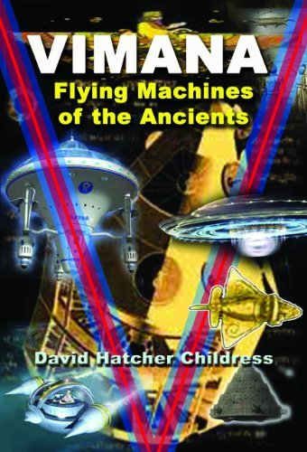 David Hatcher Childress Vimana Flying Machines Of The Ancients