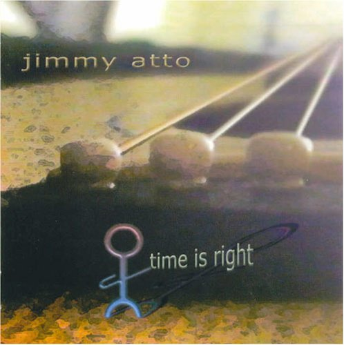 Jimmy Atto Time Is Right