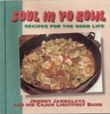 Johnny Jambalaya Cajun Lightfoot Band Soul In Yo Bowl