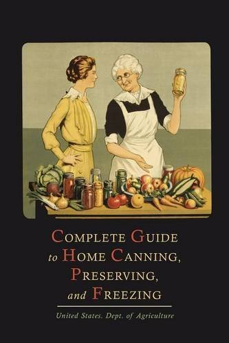 U S Dept Of Agriculture Complete Guide To Home Canning Preserving And Fr