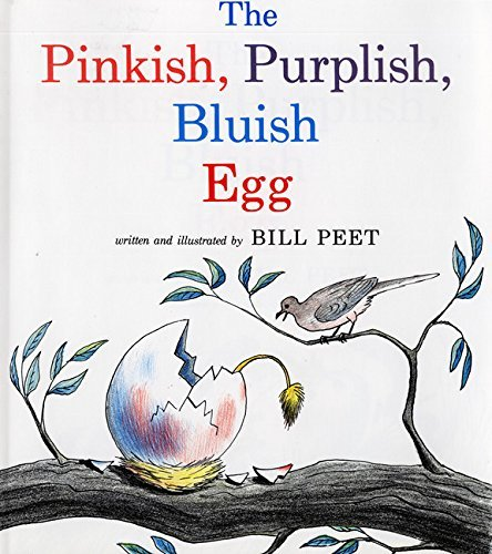 Bill Peet The Pinkish Purplish Bluish Egg