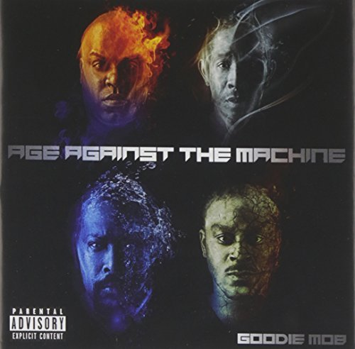 Goodie Mob Age Against The Machine Explicit Version Age Against The Machine