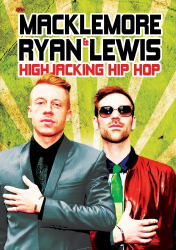 Macklemore & Ryan Lewis Highjacking Hip Hop