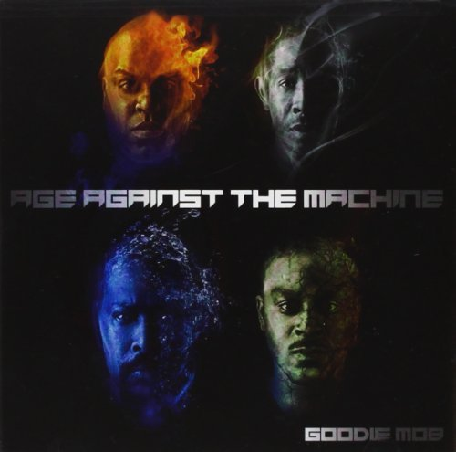 Goodie Mob Age Against The Machine Clean Version Age Against The Machine
