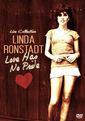 Linda Ronstadt Love Has No Pride