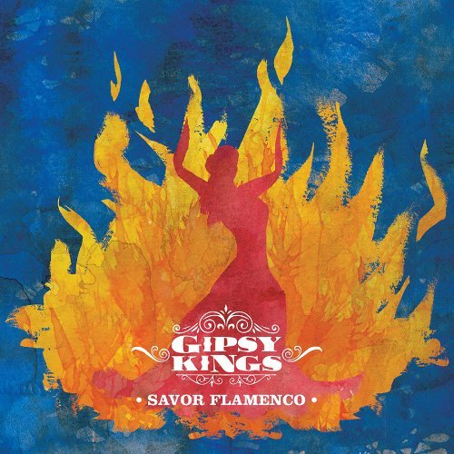Gipsy Kings Savor Flamenco
