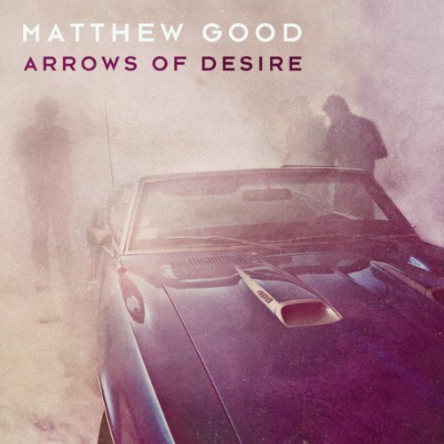 Matthew Good Arrows Of Desire