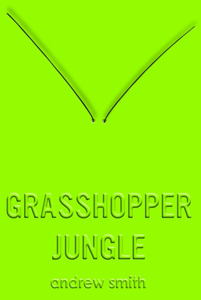 Andrew Smith Grasshopper Jungle