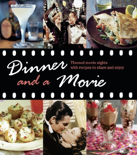 Katherine Bebo Dinner And A Movie 12 Themed Movie Nights With Recipes To Share & En