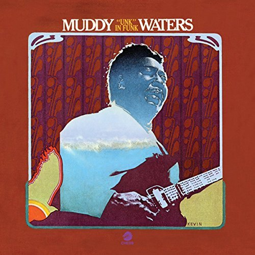 Muddy Waters Unk In Funk