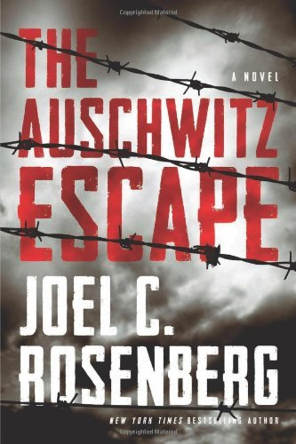 Joel C. Rosenberg The Auschwitz Escape
