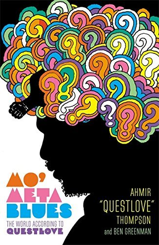 "Ahmir ""questlove Thompson Mo' Meta Blues The World According To Questlove"