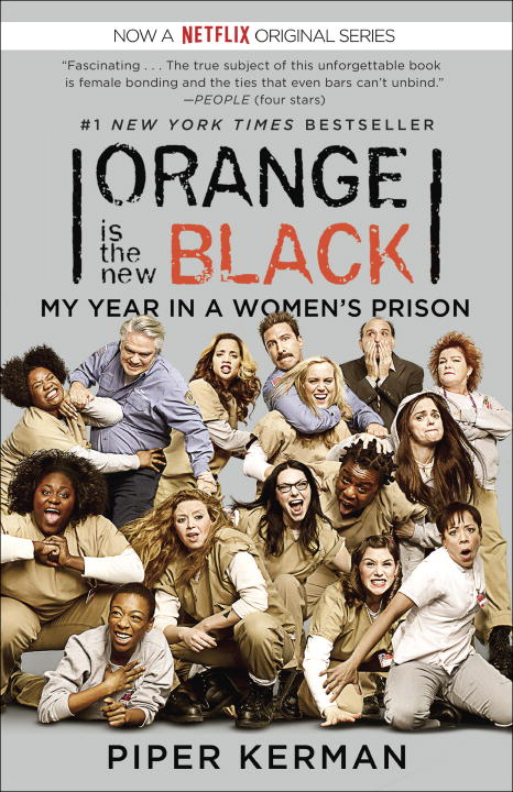 Piper Kerman Orange Is The New Black (movie Tie In Edition) My Year In A Women's Prison