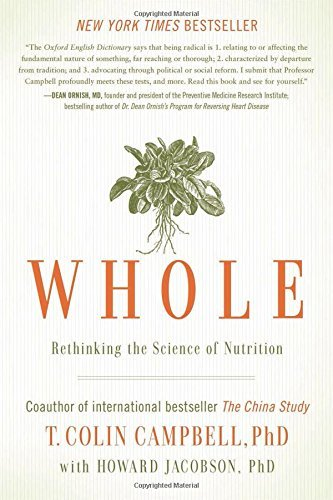 T. Colin Campbell Whole Rethinking The Science Of Nutrition