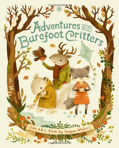 Teagan White Adventures With Barefoot Critters