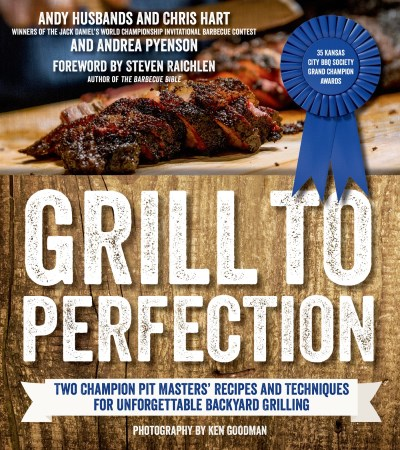 Andy Husbands Grill To Perfection Two Champion Pit Masters Shares Recipes And Techn