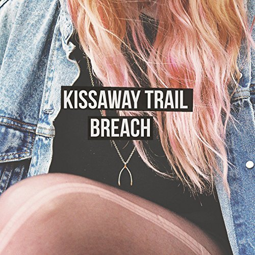 Kissaway Trail Breach Digipak