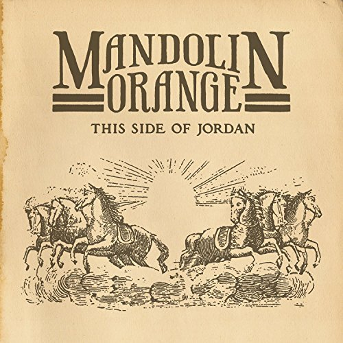 Mandolin Orange This Side Of Jordan Digipak