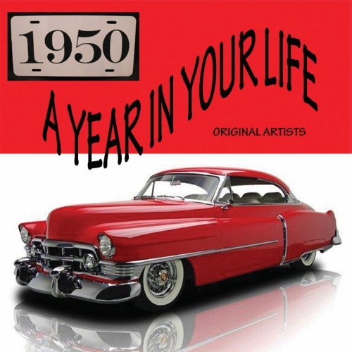 Year In Your Life 1950 Year In Your Life 1950 2 CD