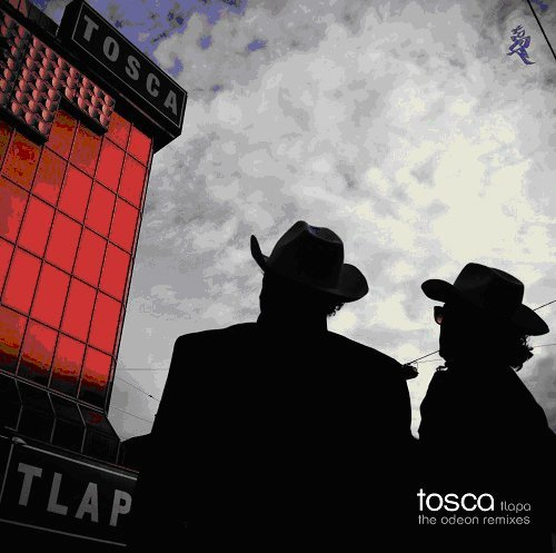 Tosca Tlapa The Odeon Remixes