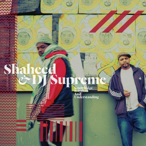 Shaheed & Dj Supreme Knowledge Rhythm & Understandi