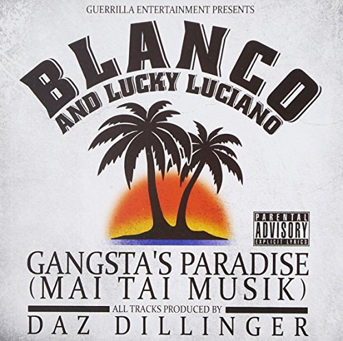 Blanco & Lucky Luciano Gangstas Paradise (mai Tai Mus Explicit Version