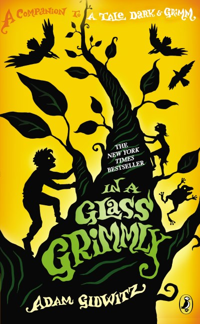 Adam Gidwitz In A Glass Grimmly A Companion To A Tale Dark & Grimm