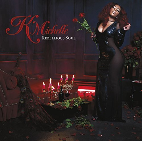 K. Michelle Rebellious Soul Clean Version