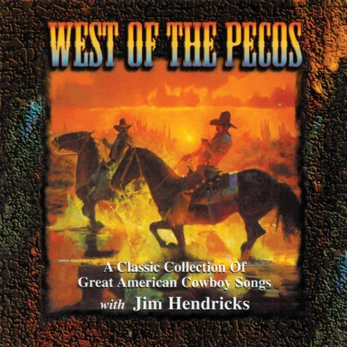 Jim Hendricks West Of The Pecos A Classic C