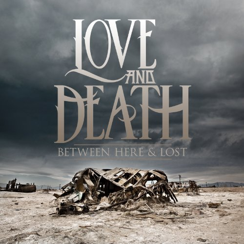 Love & Death Between Here & Lost (dlx) Expanded Edition
