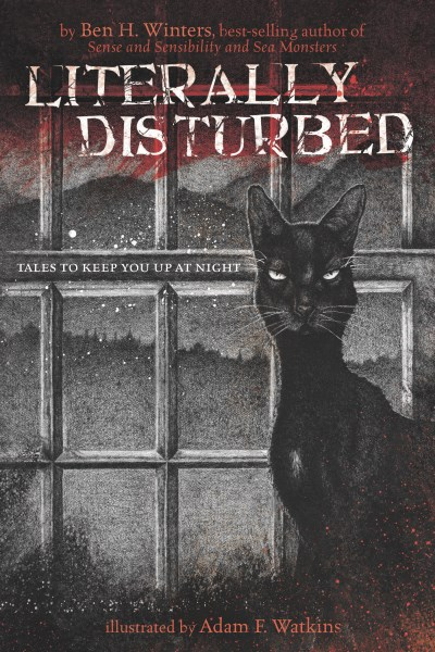 Ben H. Winters Literally Disturbed #1 Tales To Keep You Up At Night