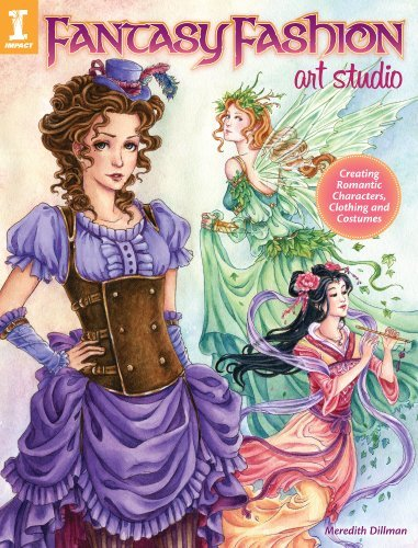 Meredith Dillman Fantasy Fashion Art Studio Creating Romantic Characters Clothing And Costum