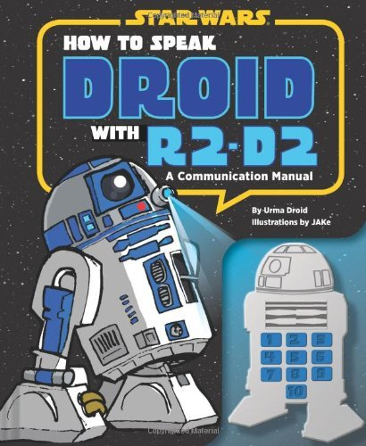 Urma Droid How To Speak Droid With R2 D2 A Communication Manual