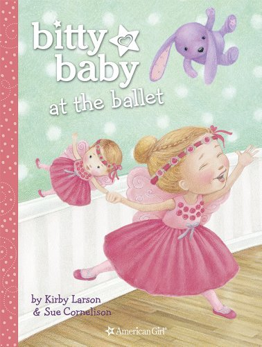 Kirby Larson Bitty Baby At The Ballet