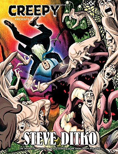 Steve Ditko Creepy Presents Steve Ditko The Definitive Collection Of Steve Ditko's Storie